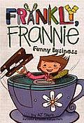 Frankly Frannie Funny Business
