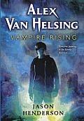 Alex Van Helsing: Vampire Rising by Jason Henderson
