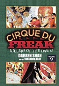 Cirque Du Freak: The Manga #09: Cirque Du Freak: The Manga 9: Killers of the Dawn