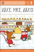 Bake, Mice, Bake! (Penguin Young Readers - Level 1)