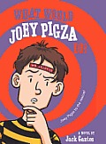 What Would Joey Do? (Joey Pigza Books)