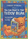 Three Stories You Can Read to Your Teddy Bear (Three Stories You Can Read)