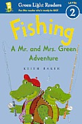 Fishing: A Mr. and Mrs. Green Adventure (Turtleback School & Library)