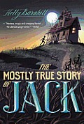 The Mostly True Story of Jack (Turtleback School & Library)