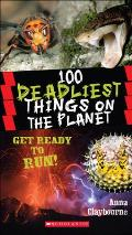 100 Deadliest Things on the Planet (Turtleback School &amp; Library) Cover