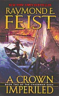 Chaoswar Saga #02: A Crown Imperiled by Raymond E. Feist