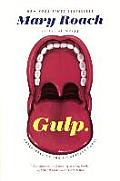 Gulp: Adventures on the Alimentary Canal: Adventures on the Alimentary Canal