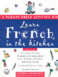 French In The Kitchen A Parent Child Activity Kit