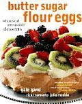 Butter Sugar Flour Eggs Whimsical Irresistible Desserts