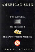 American Skin Pop Culture Big Business & the End of White America