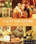 A Gift for Giving: Making the Most of the Present