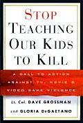 Stop Teaching Our Kids to Kill: A Call to Action Against TV Movie and Video Game Violence