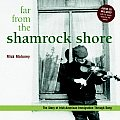Far from the Shamrock Shore: The Story of Irish-Immigration Through Song