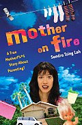 Mother on Fire: A True Motherf%#$@ Story about Parenting! Cover
