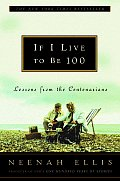 If I Live To Be 100 Lessons From The C