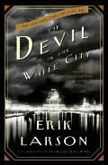 The Devil in the White City: Murder, Magic, and Madness at the Fair That Changed America Cover