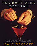 The Craft of the Cocktail: Everything You Need to Know to Be a Master Bartender, with 500 Recipes Cover