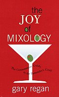 The Joy of Mixology: The Consummate Guide to the Bartender's Craft Cover