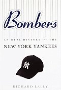 Bombers An Oral History Of The Yankees