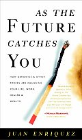 As The Future Catches You How Genomics &