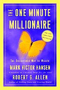 One Minute Millionaire The Enlightened Way to Wealth