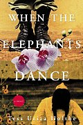 When The Elephants Dance - Signed Edition