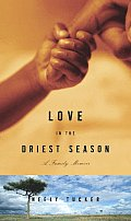 Love in the Driest Season: A Family Memoir