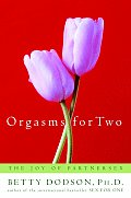 Orgasms For Two The Joy Of Loving