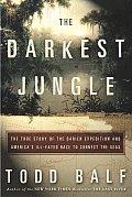 Darkest Jungle The True Story Of The Dor