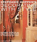 Decorating with Style: Fabulous, Fresh Ideas for Transforming Your Home