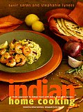 Indian Home Cooking A Fresh Introduction to Indian Food with More Than 150 Recipes