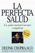 La Perfecta Salud Perfect Health La Guia Mente Cuerpo Completa