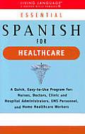 Essential Spanish for Health Care (Living Language Book)
