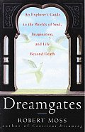 Dreamgates An Explorers Guide To The Worlds Of