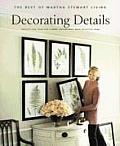 Decorating Details: Ideas and Projects for Finishing the Look of Your Home