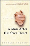 Man After His Own Heart A True Story