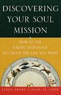 Discovering Your Soul Mission How To Use Karmic Astrology to Create the Life You Want