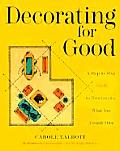 Decorating for Good A Step By Step Guide to Rearranging What You Already Own
