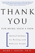 Thank You for Being Such a Pain Spiritual Guidance for Dealing with Difficult People