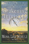 Awakening Intuition Using Your Mind Body Network for Insight & Healing