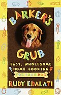 Barkers Grub Easy Wholesome Home Cooking for Your Dog