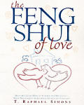 Feng Shui of Love: Arranging Your Home to Attract and Hold Love-With Personalized Astrological Charts and Forecasts