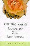 Beginners Guide To Zen Buddhism