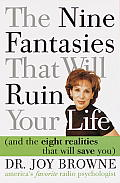 Nine Fantasies That Will Ruin Your Life & the Eight Realities That Will Save You