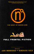 Full Frontal Fiction The Best Of Nerve.Com