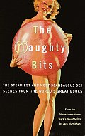Naughty Bits The Steamiest & Most Scandalous Sex Scenes from the Worlds Great Books