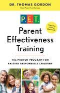 Parent Effectiveness Training The Proven Program for Raising Responsible Children