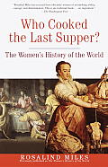Who Cooked the Last Supper?: The Women's History of the World Cover