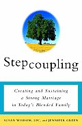 Stepcoupling: Creating and Sustaining a Strong Marriage in Today's Blended Family Cover