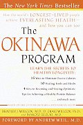 Okinawa Program How the Worlds Longest Lived People Achieve Everlasting Health & How You Can Too